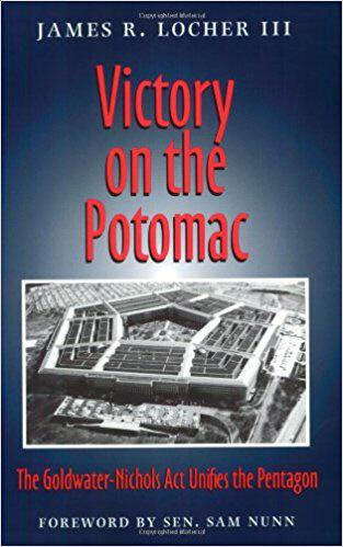 James R. Locher Ⅲ. 2002. Victory on the Potomac: The Goldwater-Nichols Act Unifies the Pentagon. Texas A&M University Military History Series | 미번역.